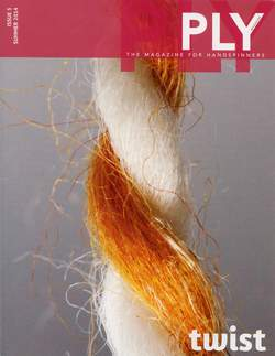 Ply - The Magazine for Handspinners - Twist Summer 2014 Issue 5