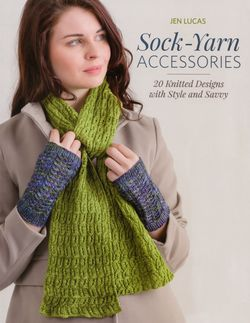 Sock-Yarn Accessories - 20 Knitted Designs with Style and Savvy