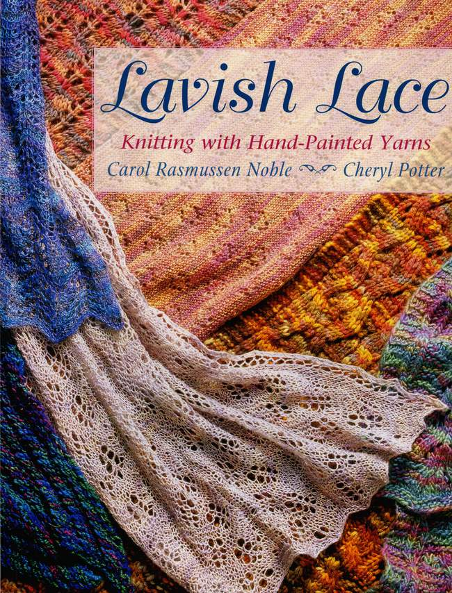 Lavish Lace - Knitting with Hand-Painted Yarns