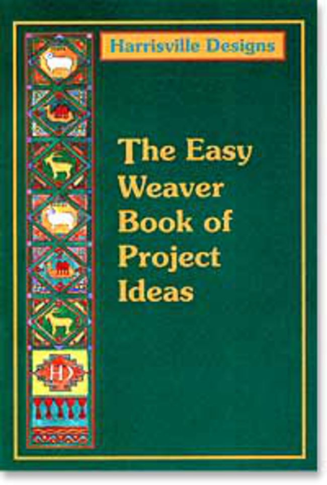 Harrisville Easy Weaver Book Of Project Ideas