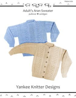 Adult Aran Sweater  Yankee Knitter