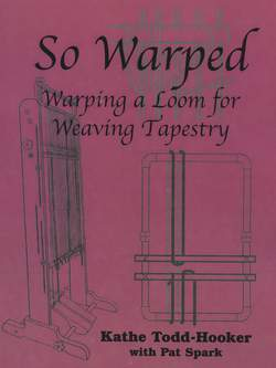 So Warped - Warping a Loom for Weaving Tapestry