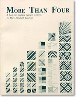 More Than Four: A book for multiple harness weavers