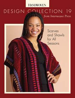Design Collection 19  Scarves and Shawls for All Seasons Handwoven eBook Printed Copy