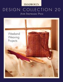 Design Collection 20  Weekend Weaving Projects Handwoven eBook Printed Copy