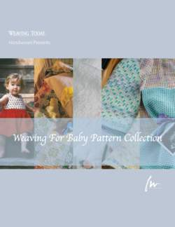 Design Collection - Weaving for Baby -Handwoven eBook pattern collection Printed Copy