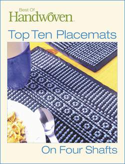 Best of Handwoven  Top Ten Placemats on Four Shafts Handwoven eBook Printed Copy