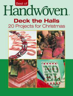Deck the Halls: 20 Projects for Christmas -Handwoven eBook Printed Copy