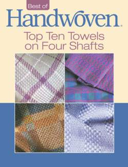Best of Handwoven Top Ten Towels on Four Shafts Handwoven eBook Printed Copy