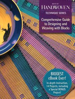 Handwoven Technique Series: Comprehensive Guide to Designing and Weaving with Blocks. eBook printed