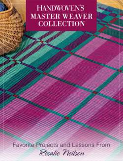 Handwoven Master Weaver Series - Projects from Rosalie Neilson - eBook Printed Copy