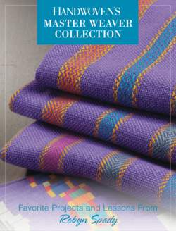 Handwoven Master Weaver Series  Projects from Robyn Spady  eBook Printed Copy