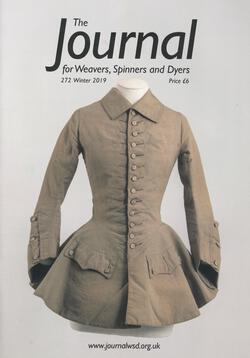 The Journal of Weavers Spinners and Dyers UK  Issue 272 Winter 2019