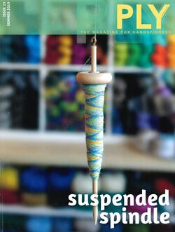 Ply - The Magazine for Handspinners - Suspended Spindle Summer 2019 Issue 25