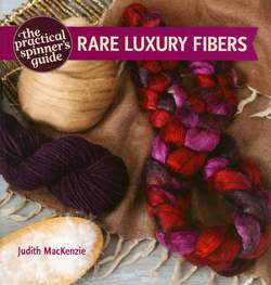 The Practical Spinneraposs Guide Rare Luxury Fibers