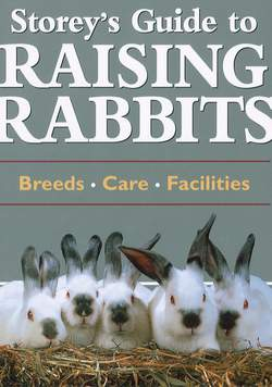 Storey's Guide to Raising Rabbits - hardcover