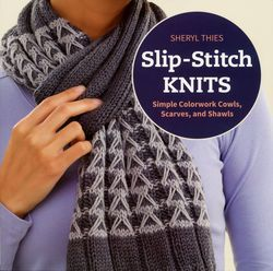 SlipStitch Knits  Simple Colorwork Cowls Scarves and Shawls