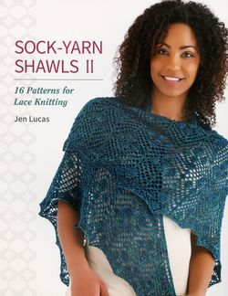 SockYarn Shawls II  16 Patterns for Lace Knitting
