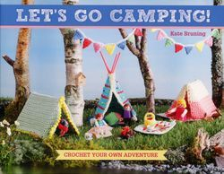 Letaposs Go Camping  Crochet Your Own Adventure