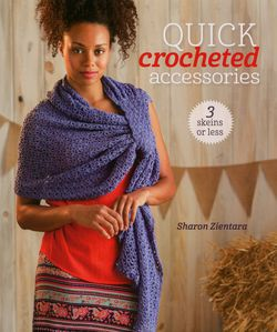 Quick Crocheted Accessories  3 skeins or less
