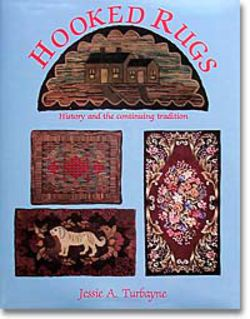 Hooked Rugs: History and the Continuing Tradition