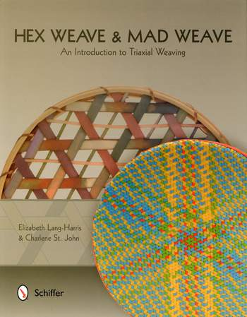 Weaving books Hex Weave and Mad Weave - An Introduction to Triaxial Weaving