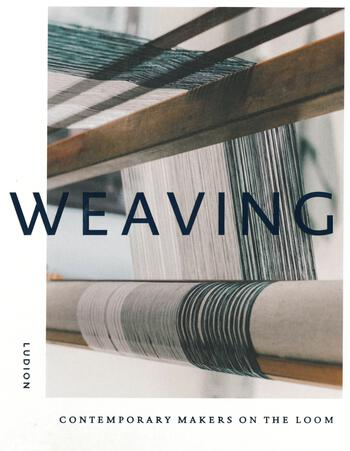 Weaving books Weaving - Contemporary Makers on the Loom