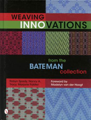 Weaving books Weaving Innovations from the Bateman Collection