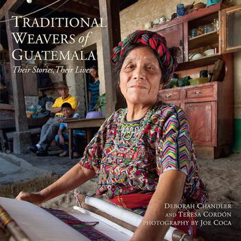 Weaving books Traditional Weavers of Guatemala: Their Stories, Their Lives