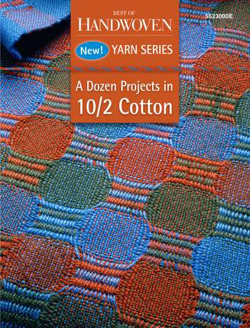 Weaving books A Dozen Projects in 10/2 Pearl Cotton - Best of Handwoven Yarn Series eBook printed copy