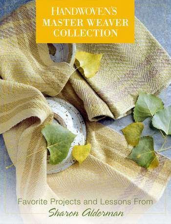 Weaving books Handwoven's Master Weaver Collection: Favorite Projects and Lessons from Sharon Alderman eBook Printed Copy