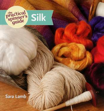 Spinning books The Practical Spinner's Guide Silk