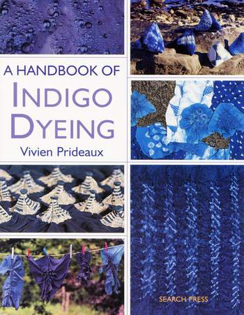 Dyeing books A Handbook of Indigo Dyeing