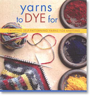 Dyeing books Yarns to Dye For