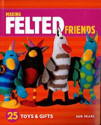 Felting books Making Felted Friends