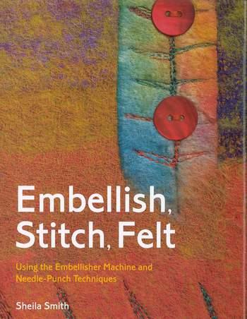 Felting books Embellish, Stitch, Felt