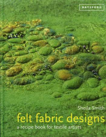 Felting books Felt Fabric Designs - A Recipe Book for Textile Artists