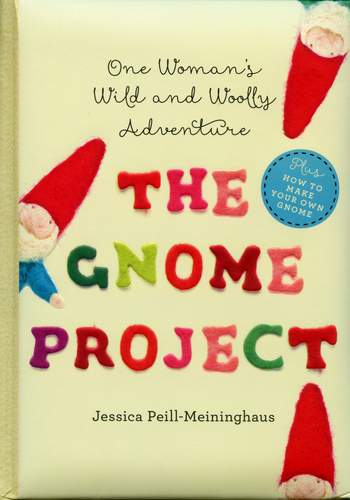 Felting books The Gnome Project - one woman's wild and woolly adventure