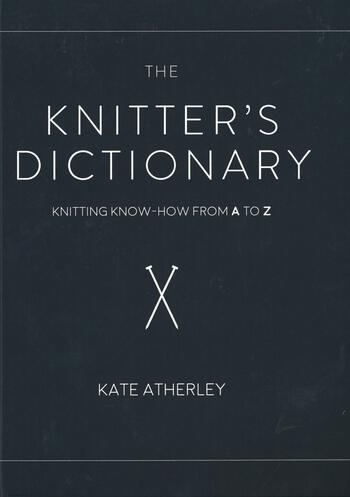 Knitting books The Knitter's Dictionary - Knitting Know-How from A to Z
