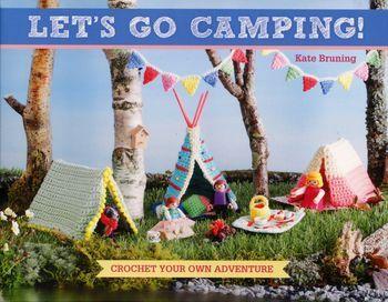 Crochet books Let's Go Camping! - Crochet Your Own Adventure