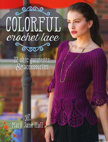 Crochet books Colorful Crochet Lace - 22 chic garments and accessories