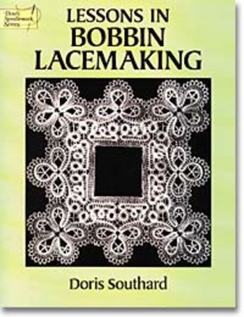Bobbin Lace and Tatting books Lessons in Bobbin Lacemaking