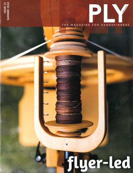 Spinning magazines Ply - The Magazine for Handspinners - Flyer-Led Summer 2018 Issue 21