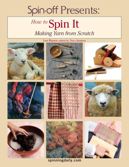 Spinning books Spin-Off Presents:  How to Spin It, Making Yarn from Scratch - eBook Printed Copy