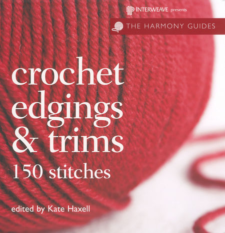 Crochet Stitch Reference : Crochet books Harmony Guides Crochet Edgings and Trims