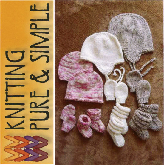 Knitting Patterns Baby Hats, Mitts and Booties by Knitting Pure and Simple
