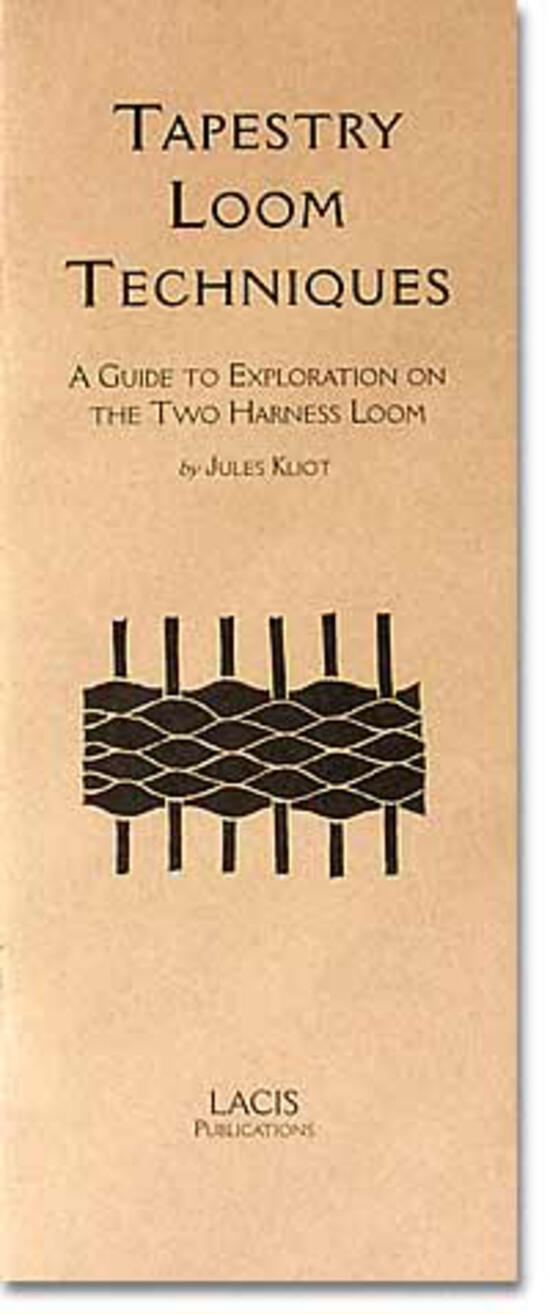 Weaving Books Tapestry Loom Techniques: A Guide to Exploration on the Two-Harness Loom