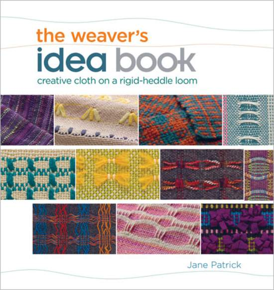 Weaving Books The Weaveraposs Idea Book Creative Cloth on a Rigid Heddle Loom