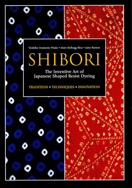 Dyeing Books Shibori - The Inventive Art of Japanese Shaped Resist Dyeing