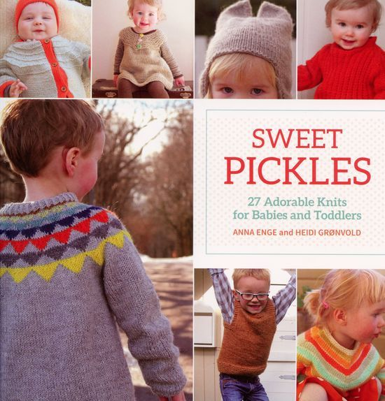 Knitting Books For Babies : Sweet pickles adorable knits for babies and toddlers